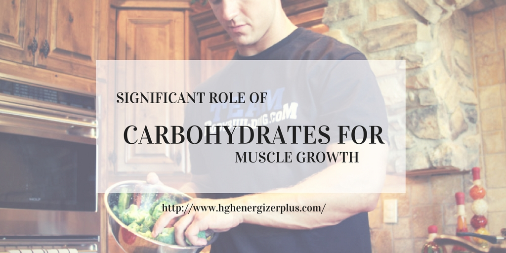 Significant Role Of carbohydrates For Muscle Growth