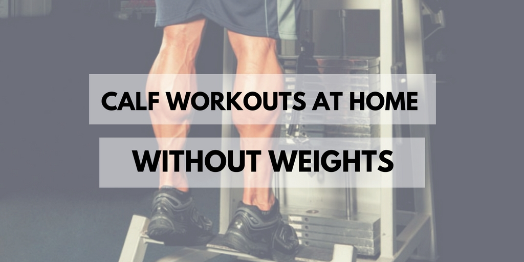 Amazing Calf Workouts At Home Without weights