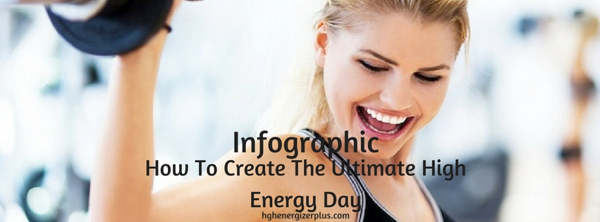 How To Create The Ultimate High Energy Day